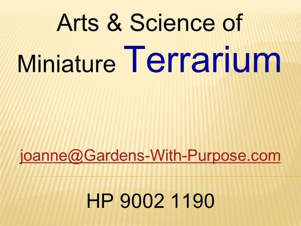 Arts & Science of Miniature Terrarium joanne@Gardens-With-Purpose.com HP 9002 1190
