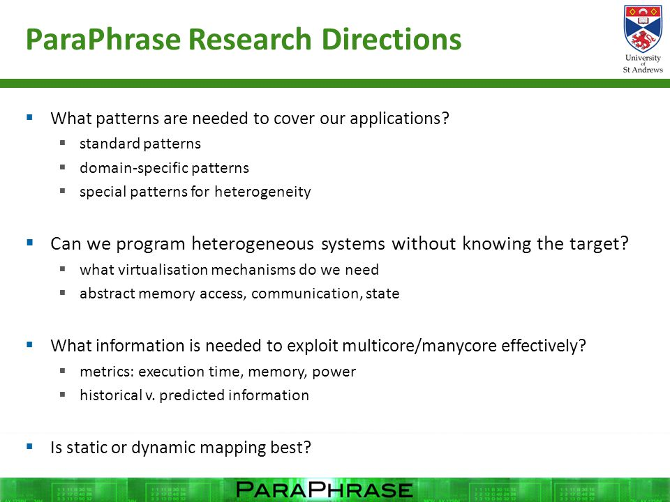 ParaPhrase Research Directions  What patterns are needed to cover our applications?  standard patterns  domain-specific patterns  special patterns