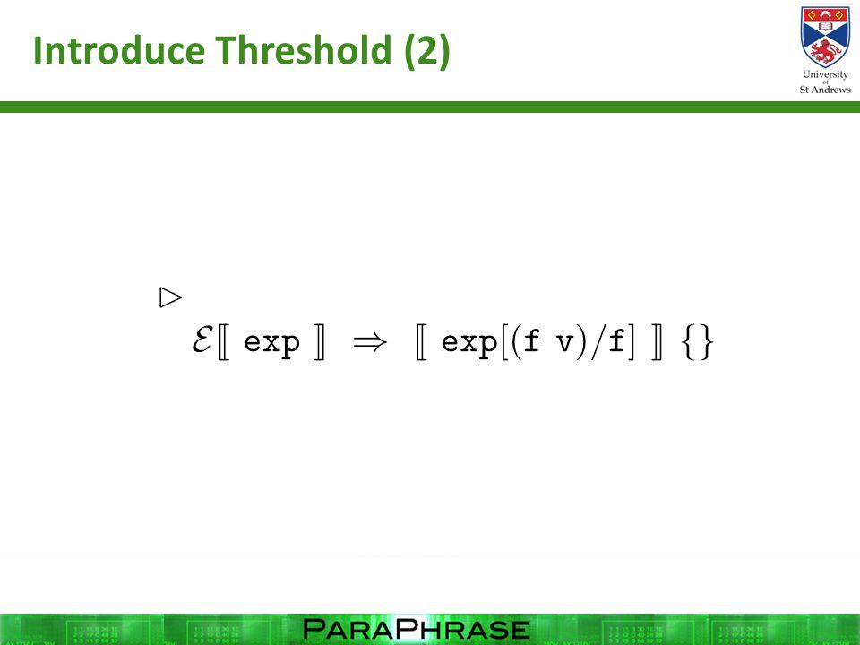 Introduce Threshold (2)