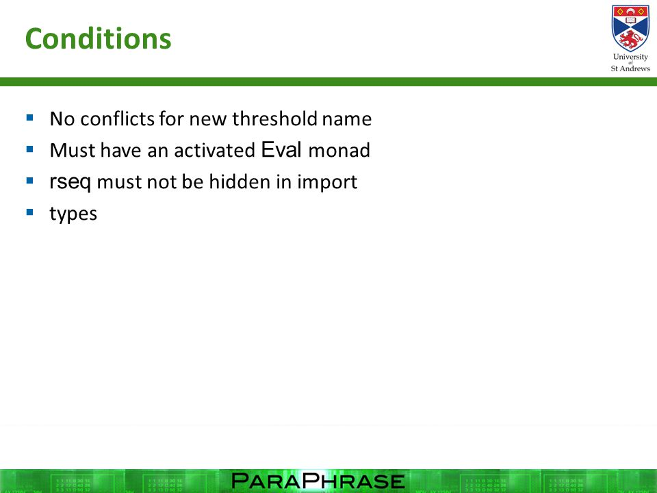 Conditions  No conflicts for new threshold name  Must have an activated Eval monad  rseq must not be hidden in import  types