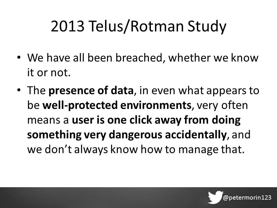 @petermorin123 2013 Telus/Rotman Study We have all been breached, whether we know it or not.