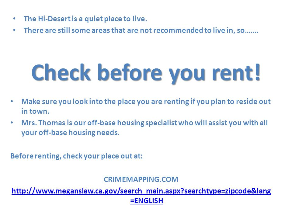 Check before you rent. The Hi-Desert is a quiet place to live.