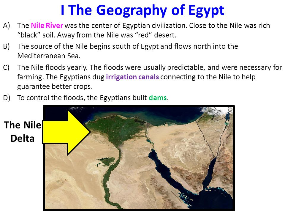 I The Geography of Egypt A)The Nile River was the center of Egyptian civilization.