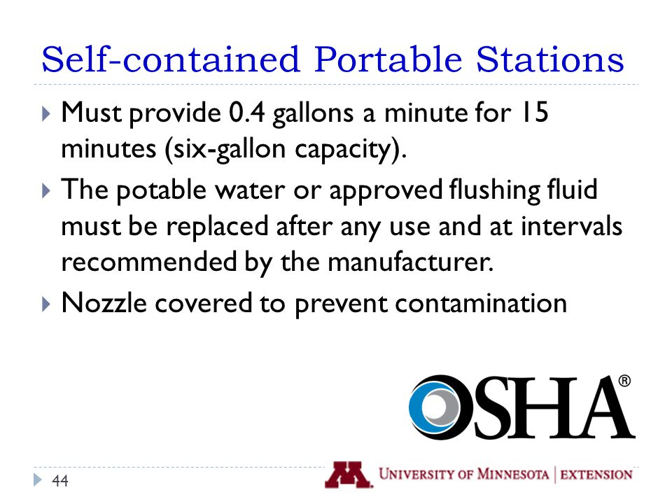 Self-contained Portable Stations  Must provide 0.4 gallons a minute for 15 minutes (six-gallon capacity).