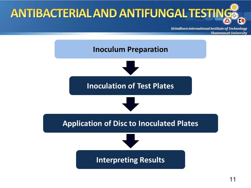 Sirindhorn International Institute of Technology Thammasat University Inoculum Preparation Inoculation of Test Plates Interpreting Results Application of Disc to Inoculated Plates 11