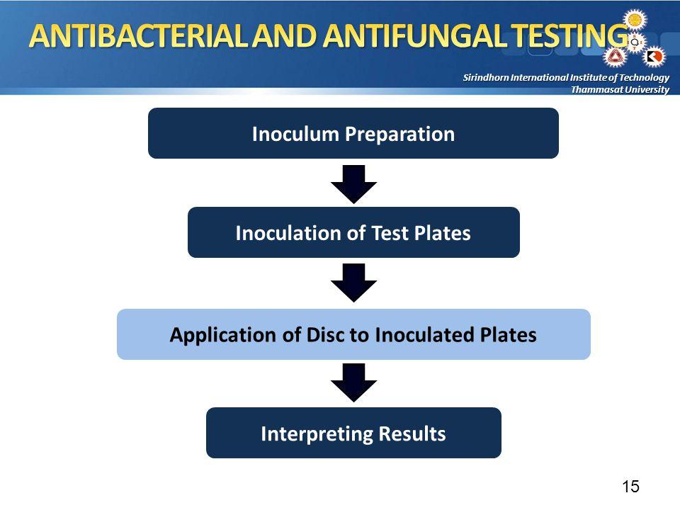 Sirindhorn International Institute of Technology Thammasat University Inoculum Preparation Inoculation of Test Plates Interpreting Results Application of Disc to Inoculated Plates 15
