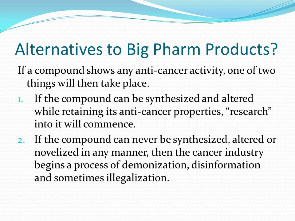 Alternatives to Big Pharm Products.
