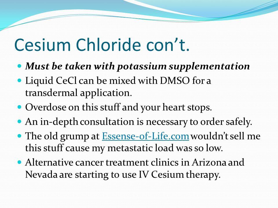Cesium Chloride con't.