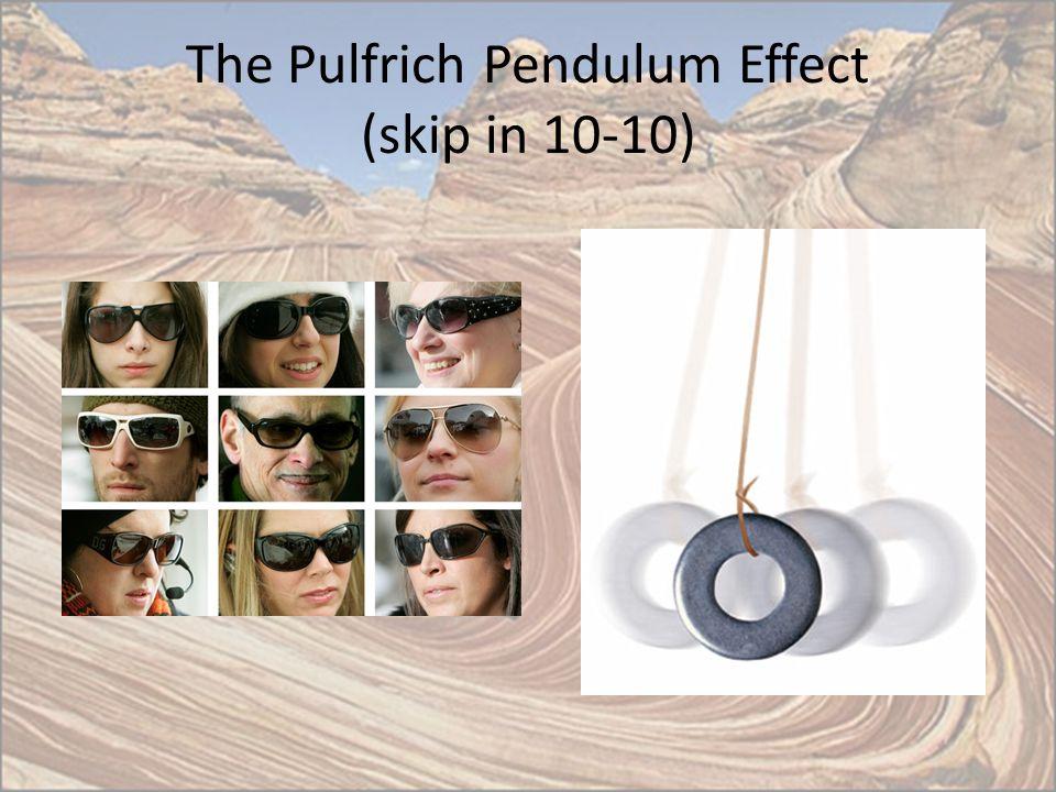 The Pulfrich Pendulum Effect (skip in 10-10)