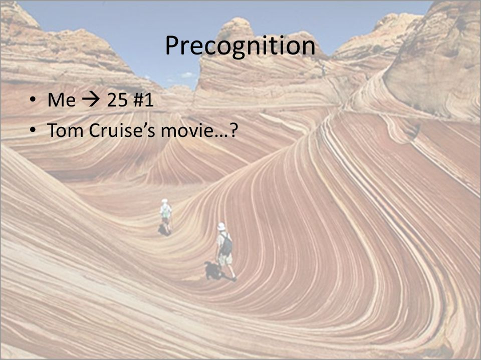 Precognition Me  25 #1 Tom Cruise's movie…?