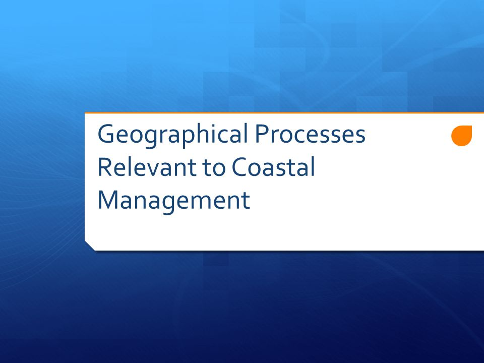 Management Strategies Activity Explain why the following terms are considered good strategies for managing coastal erosion and other issues.