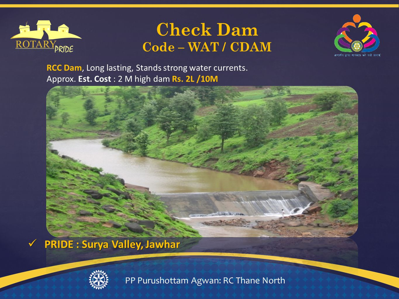 Check Dam Code – WAT / CDAM PP Purushottam Agwan: RC Thane North RCC Dam, Long lasting, Stands strong water currents.