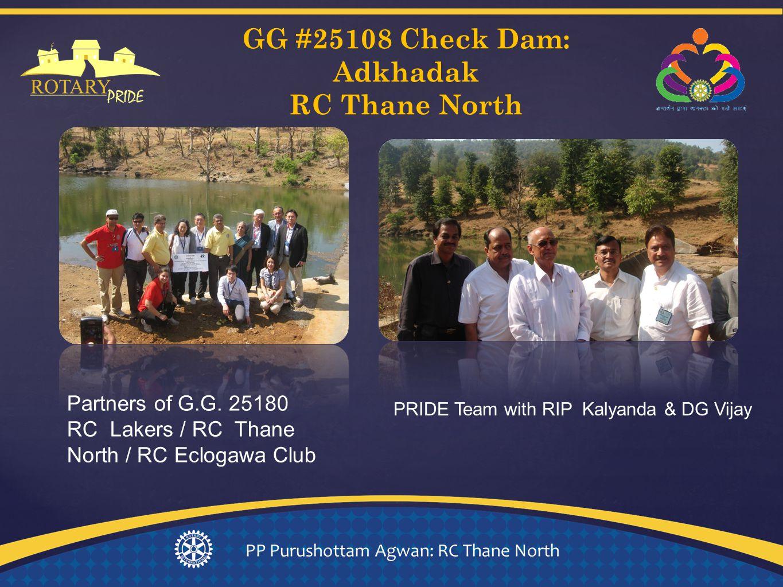 GG #25108 Check Dam: Adkhadak RC Thane North PP Purushottam Agwan: RC Thane North Partners of G.G.