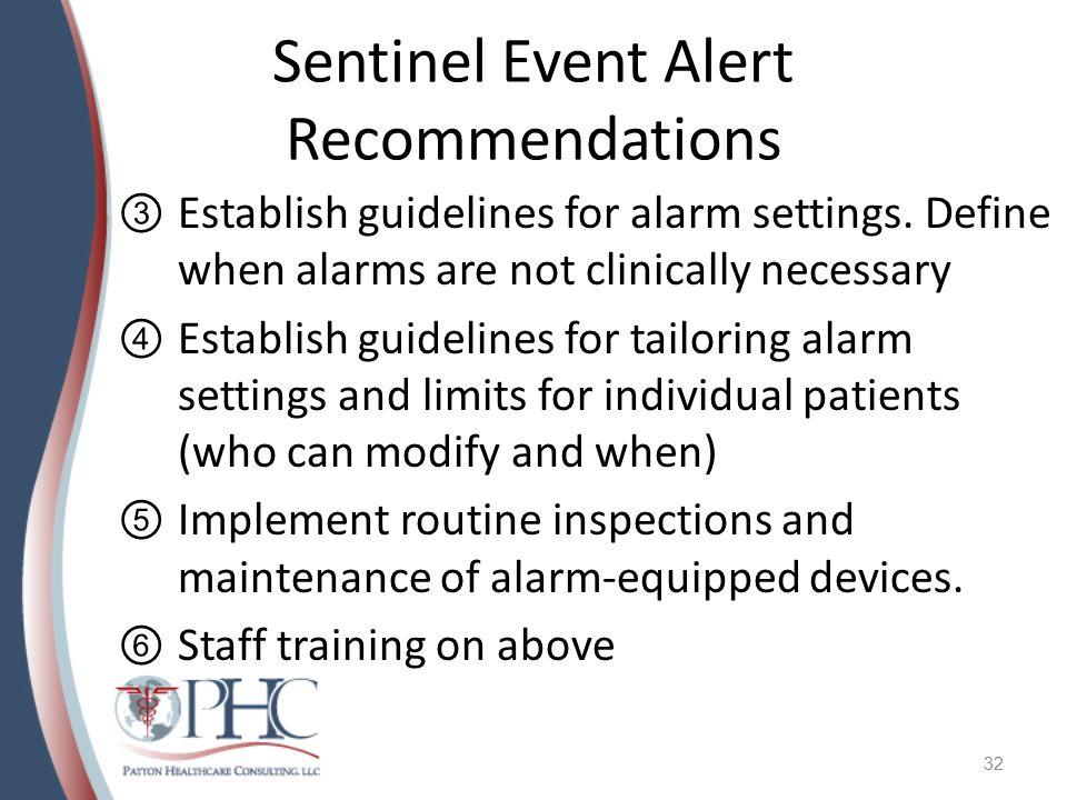 Sentinel Event Alert Recommendations ③Establish guidelines for alarm settings.