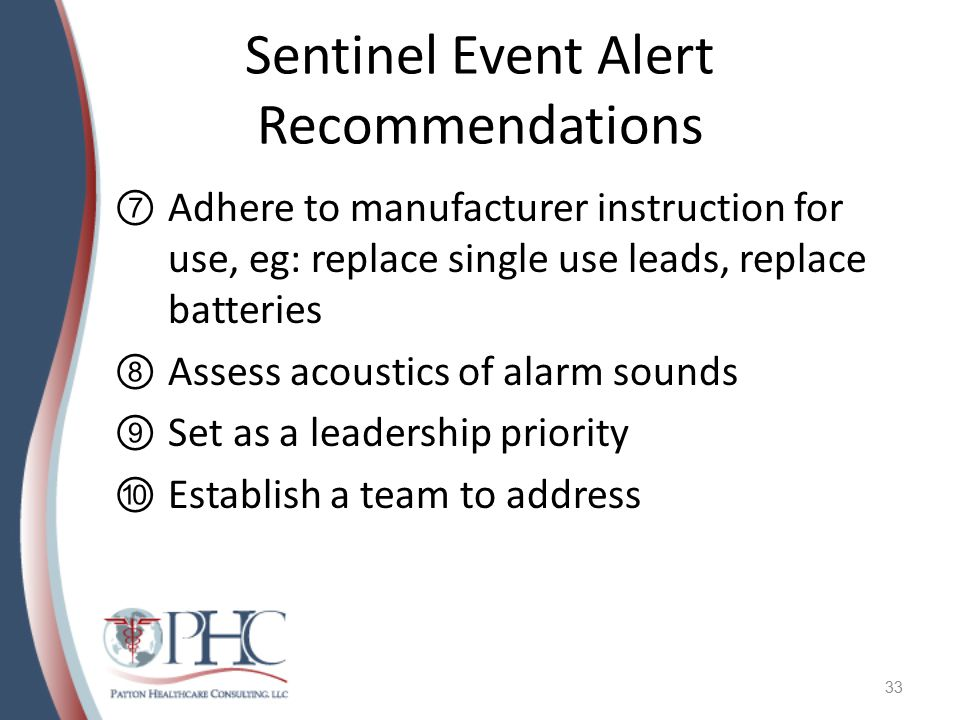 Sentinel Event Alert Recommendations ⑦Adhere to manufacturer instruction for use, eg: replace single use leads, replace batteries ⑧Assess acoustics of