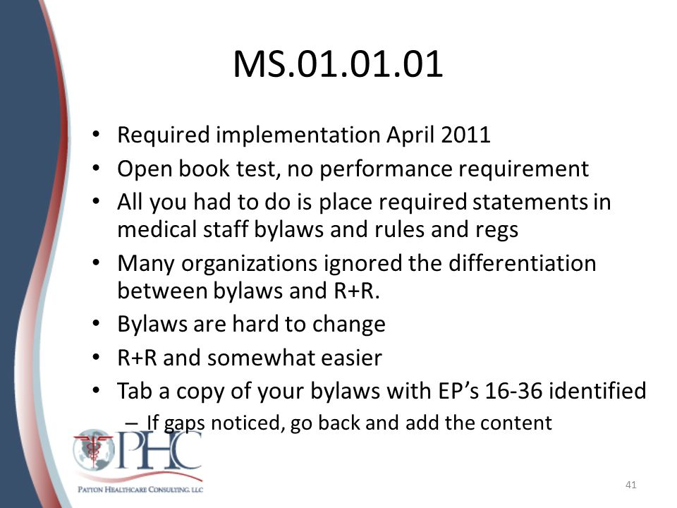 MS.01.01.01 Required implementation April 2011 Open book test, no performance requirement All you had to do is place required statements in medical st