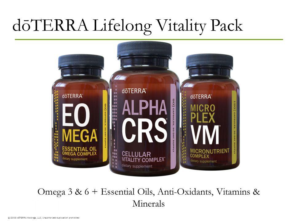 © 2008 dōTERRA Holdings, LLC, Unauthorized duplication prohibited dōTERRA Lifelong Vitality Pack © 2008 dōTERRA Holdings, LLC, Unauthorized duplicatio