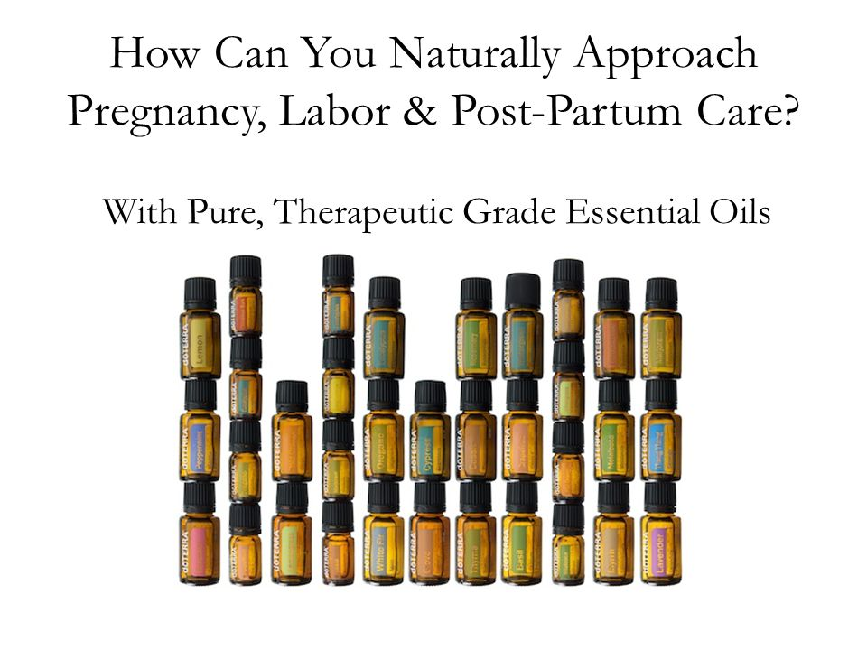 How Can You Naturally Approach Pregnancy, Labor & Post-Partum Care? With Pure, Therapeutic Grade Essential Oils