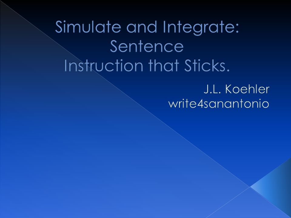 Take the four sentences that you wrote when we were practicing on sentence structure.