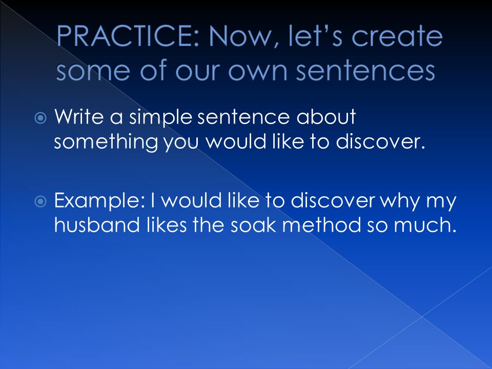 Write a simple sentence about something you would like to discover.