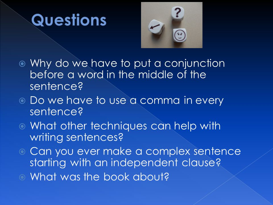  Create at least one compound sentence using two of the coordinating conjunctions.