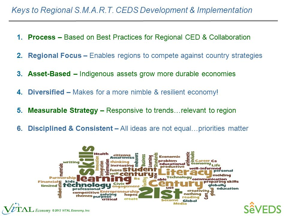 — 18 — © 2013 ViTAL Economy, Inc. 1.Process – Based on Best Practices for Regional CED & Collaboration 2.Regional Focus – Enables regions to compete a