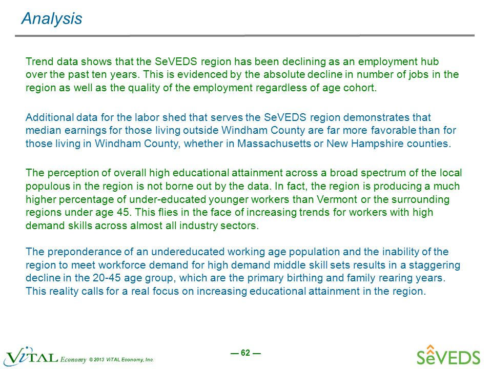 — 62 — © 2013 ViTAL Economy, Inc. Analysis Trend data shows that the SeVEDS region has been declining as an employment hub over the past ten years. Th