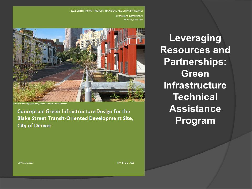 Leveraging Resources and Partnerships: Green Infrastructure Technical Assistance Program
