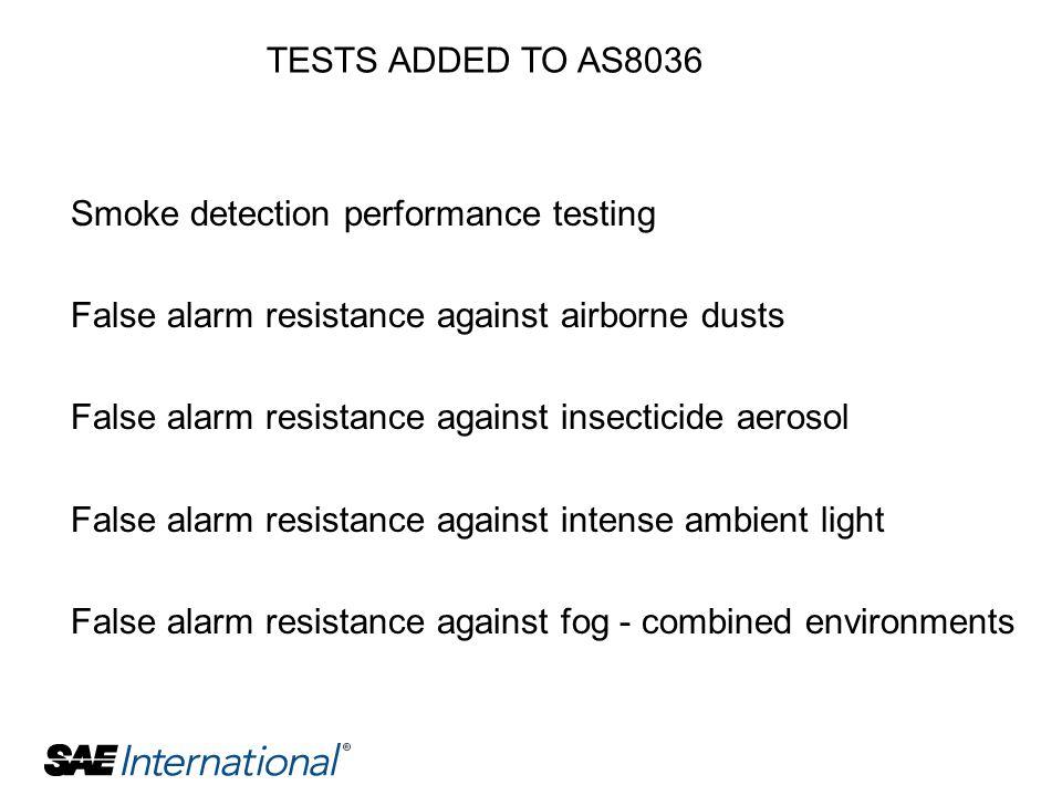 Smoke detection performance testing False alarm resistance against airborne dusts False alarm resistance against insecticide aerosol False alarm resis