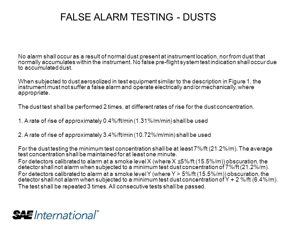 No alarm shall occur as a result of normal dust present at instrument location, nor from dust that normally accumulates within the instrument. No fals