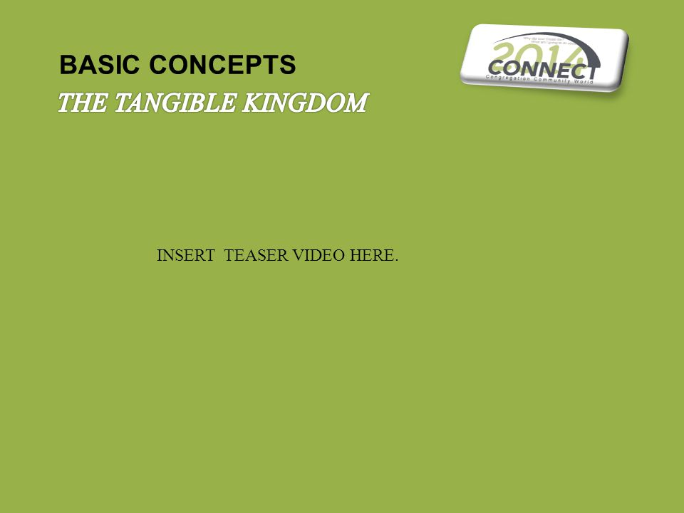 BASIC CONCEPTS INSERT TEASER VIDEO HERE.