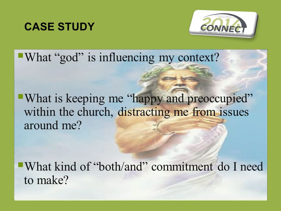 CASE STUDY  What god is influencing my context.