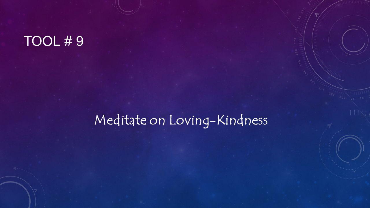 TOOL # 9 Meditate on Loving-Kindness
