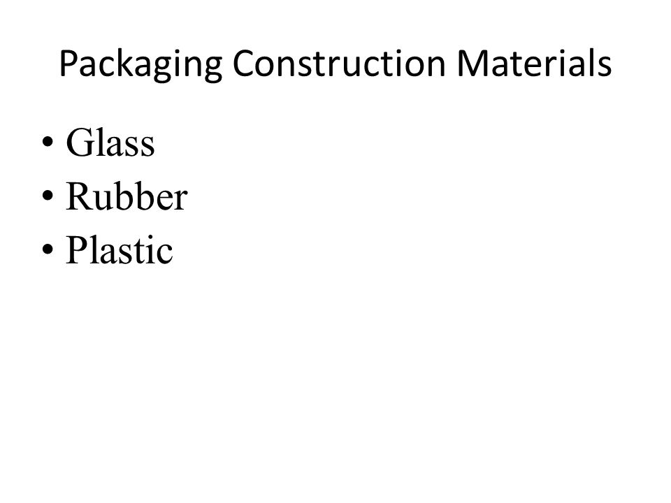 Packaging Construction Materials Glass Rubber Plastic