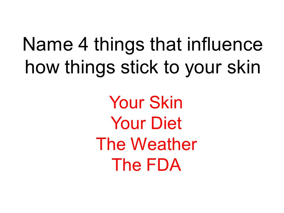 Your Skin Your Diet The Weather The FDA