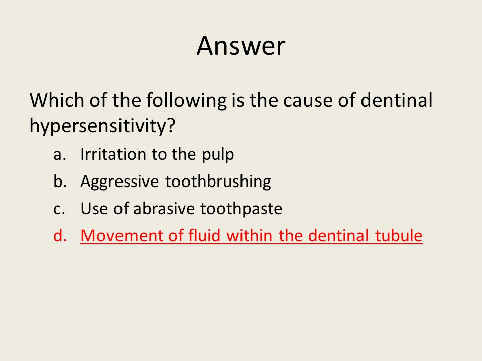 Answer Which of the following is the cause of dentinal hypersensitivity.