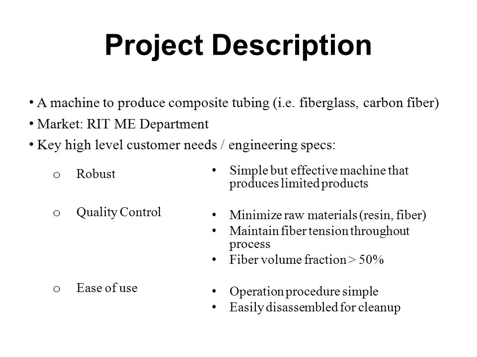 Project Description A machine to produce composite tubing (i.e.