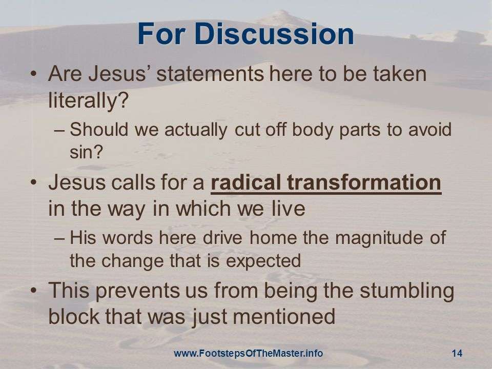 For Discussion Are Jesus' statements here to be taken literally.