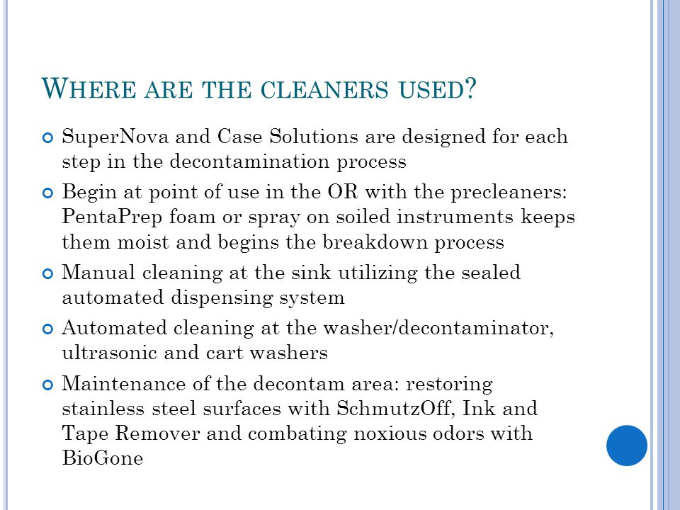 W HERE ARE THE CLEANERS USED .