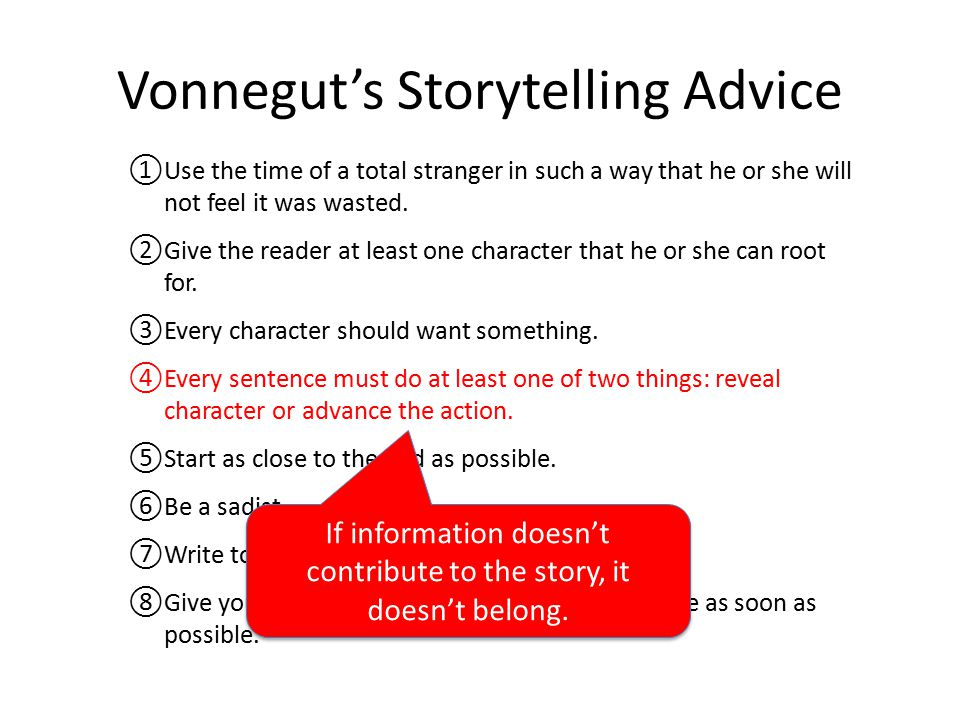 Vonnegut's Storytelling Advice ①Use the time of a total stranger in such a way that he or she will not feel it was wasted.