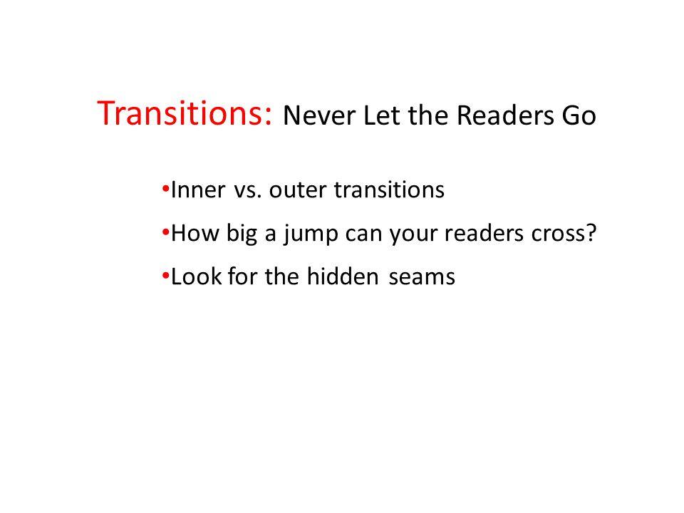 Transitions: Never Let the Readers Go Inner vs.
