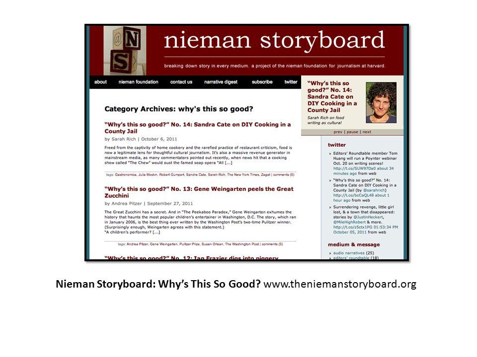 Nieman Storyboard: Why's This So Good www.theniemanstoryboard.org
