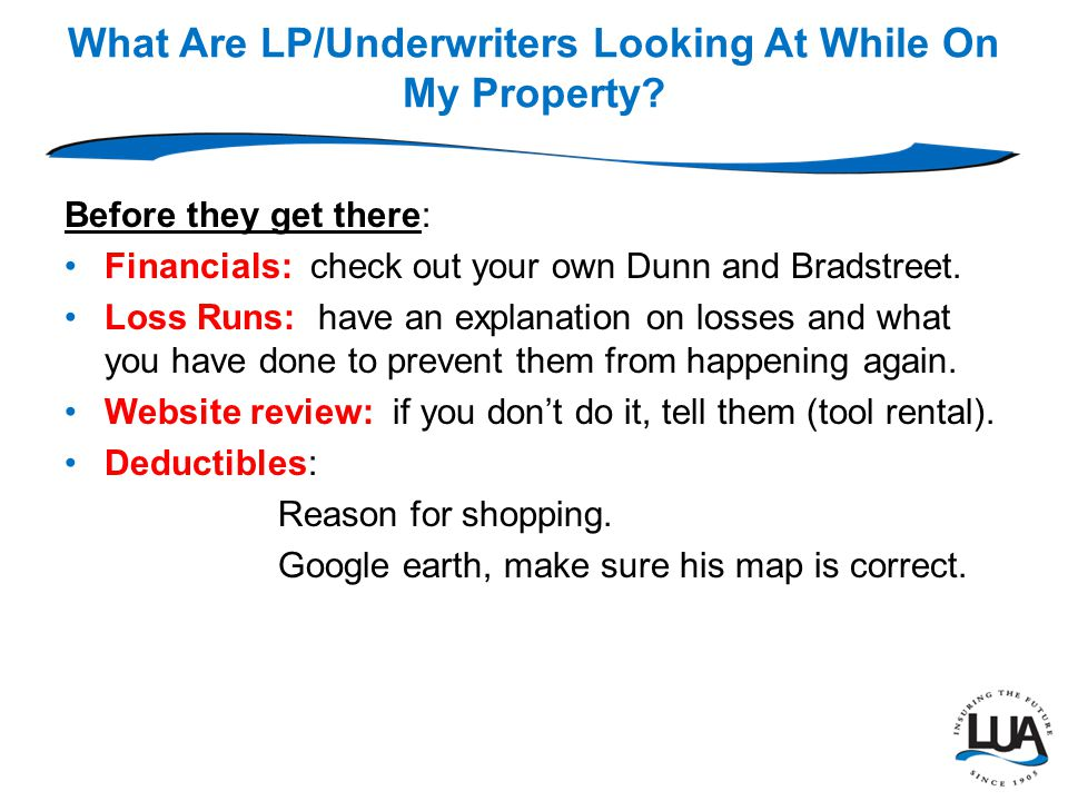What Are LP/Underwriters Looking At While On My Property.