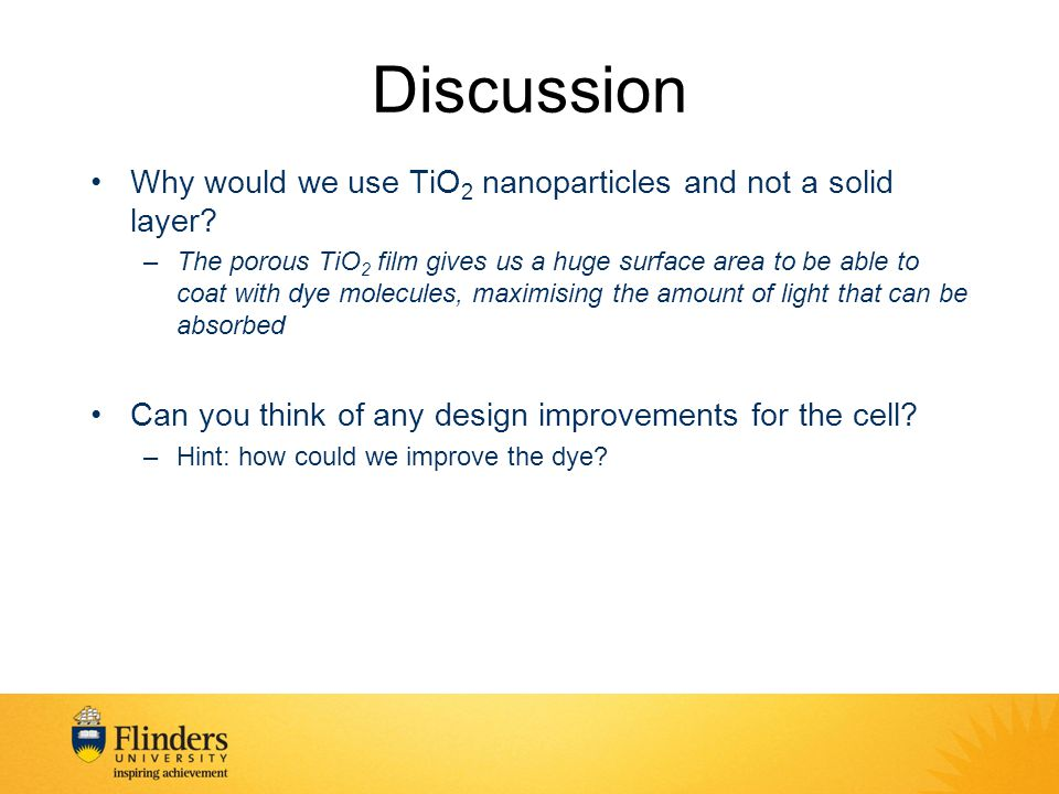 Discussion Why would we use TiO 2 nanoparticles and not a solid layer.