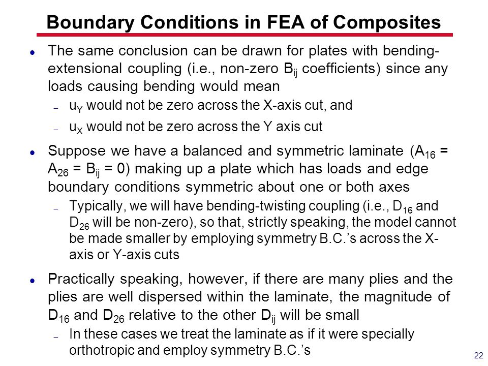 The same conclusion can be drawn for plates with bending- extensional coupling (i.e., non-zero B ij coefficients) since any loads causing bending woul