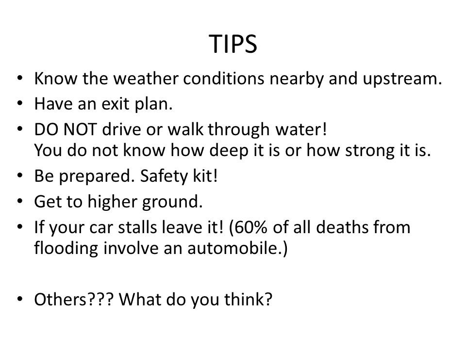 TIPS Know the weather conditions nearby and upstream.