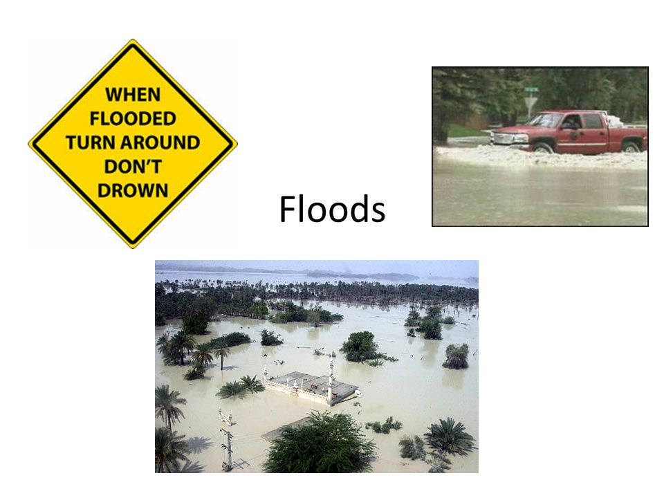 What are floods These are events where water (liquid) flows to the low lying areas.