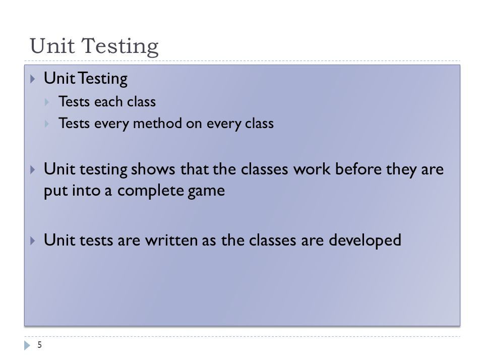 Unit Testing 5  Unit Testing  Tests each class  Tests every method on every class  Unit testing shows that the classes work before they are put in