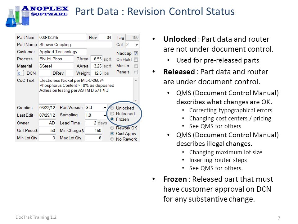 DocTrak Training 1.2 Part Data : Rework Control Status Rework OK : No customer restriction on rework Material Review Board is allowed to determine whether Use-As-Is, Touchup, Strip & Reprocess, Scrap or other disposition applies.