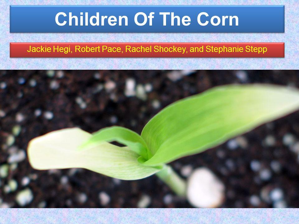 Children Of The Corn Jackie Hegi, Robert Pace, Rachel Shockey, and Stephanie Stepp
